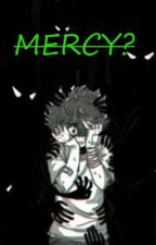 Mercy? ~ Villain Deku AU by PUGSnPENGUINS