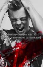 Trashmouth's Sister (Henry Bowers x Reader) by pugtato1995