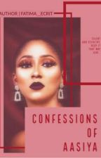 CONFESSIONS OF AASIYA by faateee_