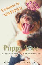 Puppy Love (Larsson Sibling Bonus Chapter)  by HTEllis