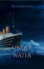 Under the Water - j.d by flowingbloom