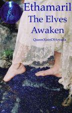 Elthamaril: The Elves Awaken by QueenXirinOfArvada