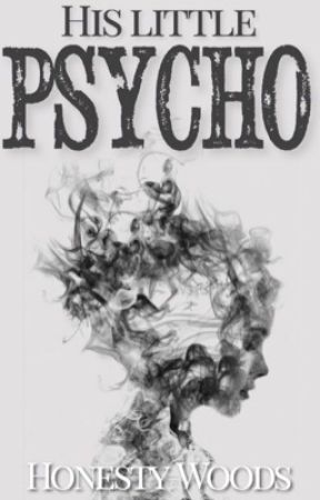 His Little Psycho by honestystories