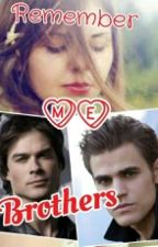 Remember me brother's (Vampire diaries) by VampirePuppies