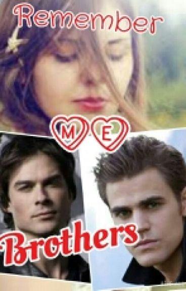 Remember me brother's (Vampire diaries)