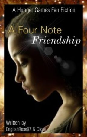 A Four Note Friendship ~ A Hunger Games Fanfiction - ON HOLD by EnglishRose97