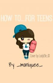 How To Teens 1 by _moniquee_