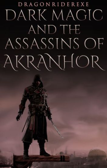 Dark Magic and Assassins of Akranhor (Book 2 of the Shadow Chronicles)
