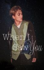 When I Saw You | Haechan by melzzworld