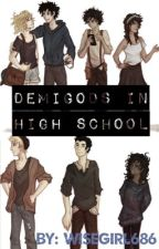 Demigods in highschool (Percy Jackson Fanfiction) by wisegirl686