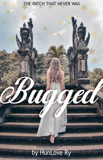 Fanfiction Bugged Heavy Heart Chapter 1 Part 2 Creative