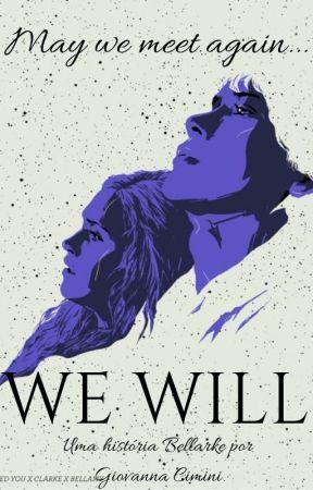 We Will  •  Bellarke  [Hiatus] by GCimini