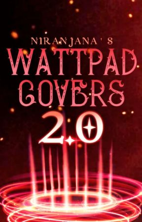 Wattpad Covers 2.0 (Closed For Catch up) by Niranju98