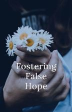 Fostering False Hope by TB-Hest