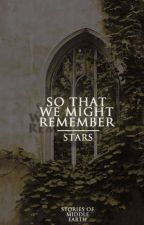 So That We Might Remember    stories of middle earth by Stars_Alight
