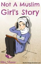 Not A Muslim Girl's Story by HoobaSun