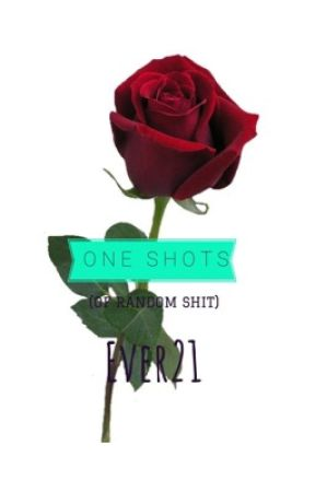 One Shots  by Ever21