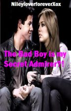 The Bad Boy is my Secret Admirer?! by NileyloverforeverXox