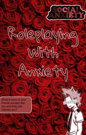 Roleplaying with Anxiety  by Kiri__Daddy