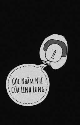 Góc Nhảm Nhí Của Linh Lung