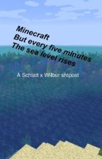 Minecraft but every 5 minutes the sea level rises [shtpost] by seiga_