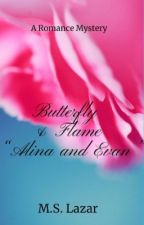 "Butterfly and Flame (Alina and Evan) previously ""Please Stay with Me"" by MaritzaSolanoLazar"