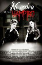 Mi vecino es un vampiro (TERMINADA) by michellelozano1994