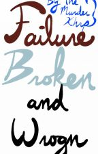 Failure, Broken, and Wrogn (A Nate and Dookie Fanfiction) by theMurderKHRP