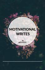 MOTIVATIONAL WRITES by _agirlywriter