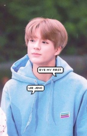 bye my first. a lee jeno fanfiction by asiancheeeeks