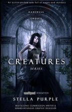 ⚜ The Creatures Series ⚜ by StellaPurple