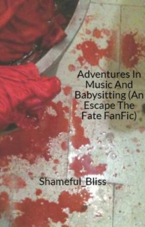 Adventures In Music And Babysitting (An Escape The Fate FanFic) by Shameful_Bliss