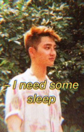 i need some sleep •ks by luesta