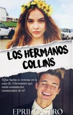 ✍| Los Hermanos Collins |TERMINADA|. by royauhlbieber