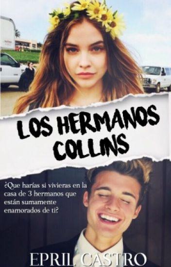 ✍| Los Hermanos Collins |TERMINADA|.