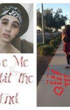 Love Me Until The End (A Sam Pottorff Fan Fic) by MoWantsAnotherSlice