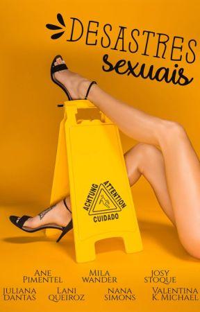 [DEGUSTAÇÃO] Desastres Sexuais - Organização Mila Wander by JosyStoque