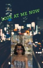Look at me now  by deethakiddd