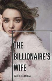 The Billionaire's Wife   #Wattys2016 #NewAdult by XxBlueBlusherxX