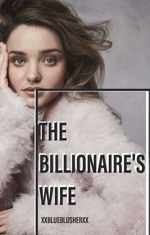 The Billionaire's Wife | #Wattys2016 #NewAdult by XxBlueBlusherxX