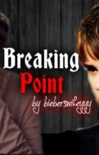 Breaking Point (A Justin Bieber Fan Fiction) by bieberswifeyyy