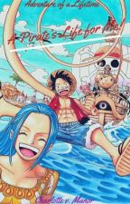 A Pirate's Life for Me! (One Piece x Reader) by ErosYourHeartOut