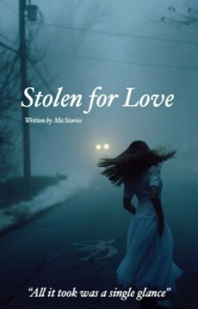 Stolen for Love by MicStories