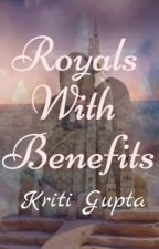 Royals With Benifits by LoveYouToo200624