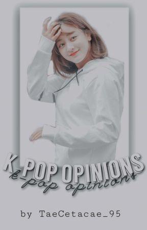 ➵ K-Pop Opinions by TaeCetacae_95