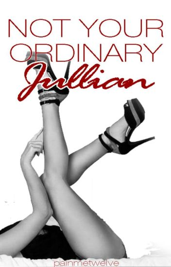 Not Your Ordinary Jullian (Ruptured Series #1) (TO BE PUBLISHED BY BOOKWARE)