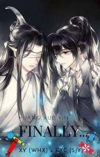 Finally...(MoDaoZuShi: XueYang And Xiaoxingchen) by Feciliaeri