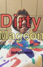 Dirty Magcon Fanfics // Imagines by jxckgilinskyy