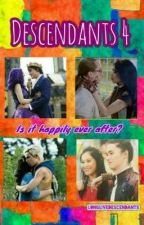 Descendants 4: Is it happily ever after? by LongLiveDescendants