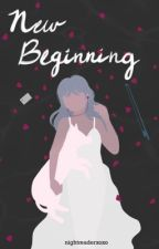 New Beginning by NightReaderXOXO